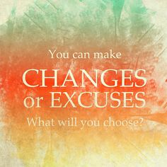 changes excuses